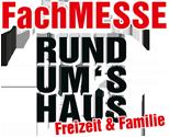 FachMESSE - RUND UMS HAUS